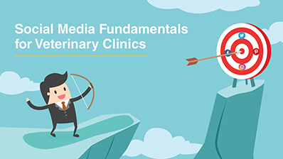 Social Media Fundamentals for Veterinary Clinics