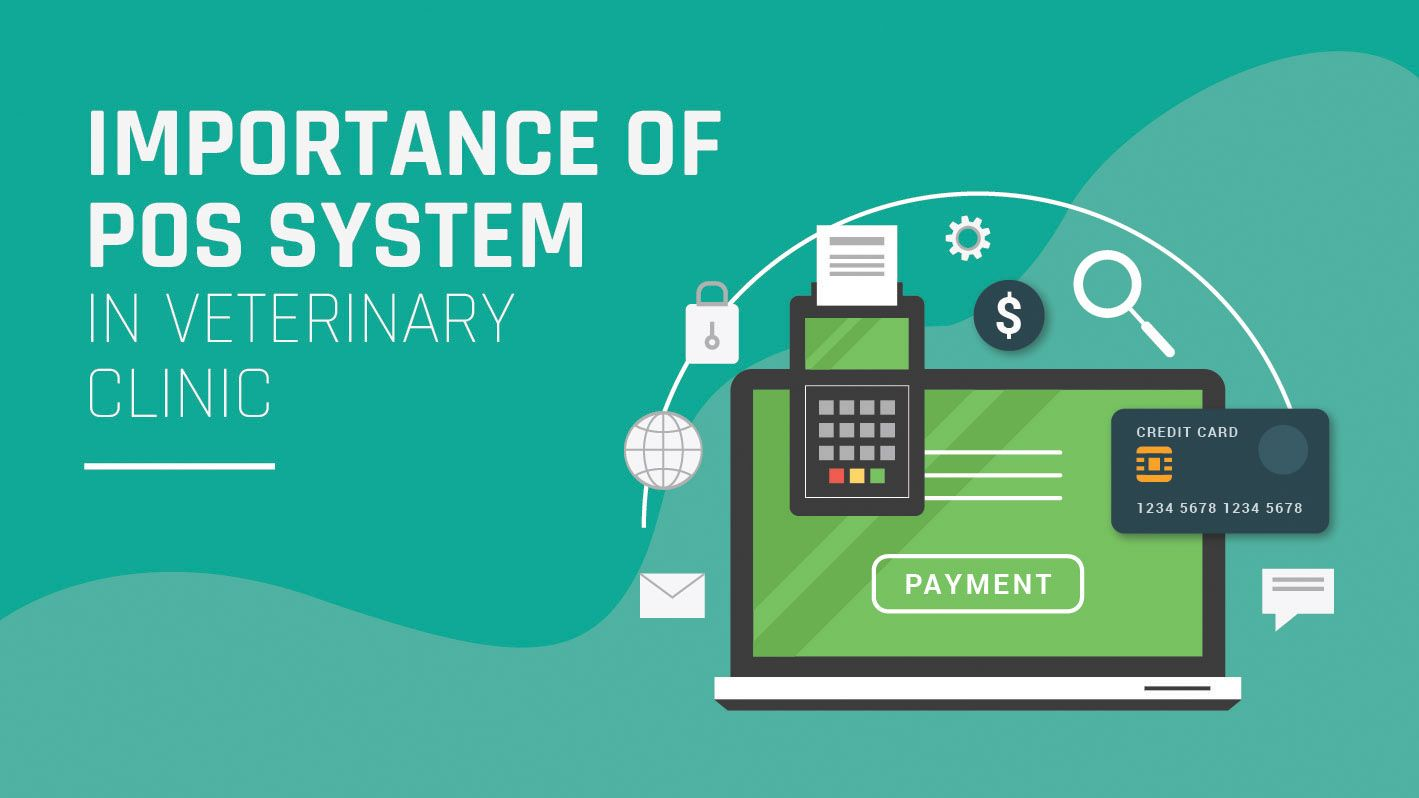 Why is it crucial to install the POS system in your Veterinary Clinic?
