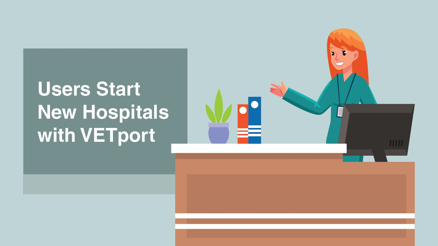 Why Users Start their New Hospitals with VETport?