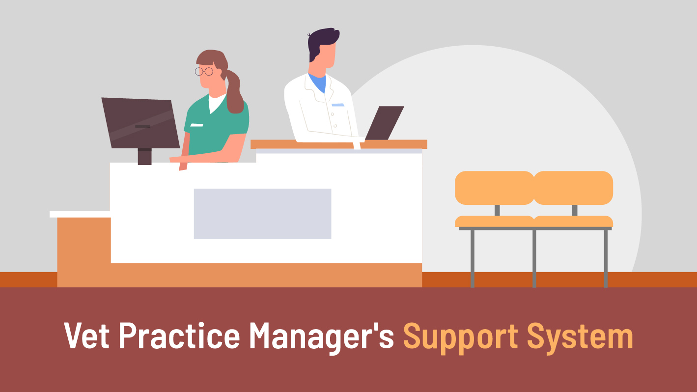 The Veterinary Practice Manager's support system